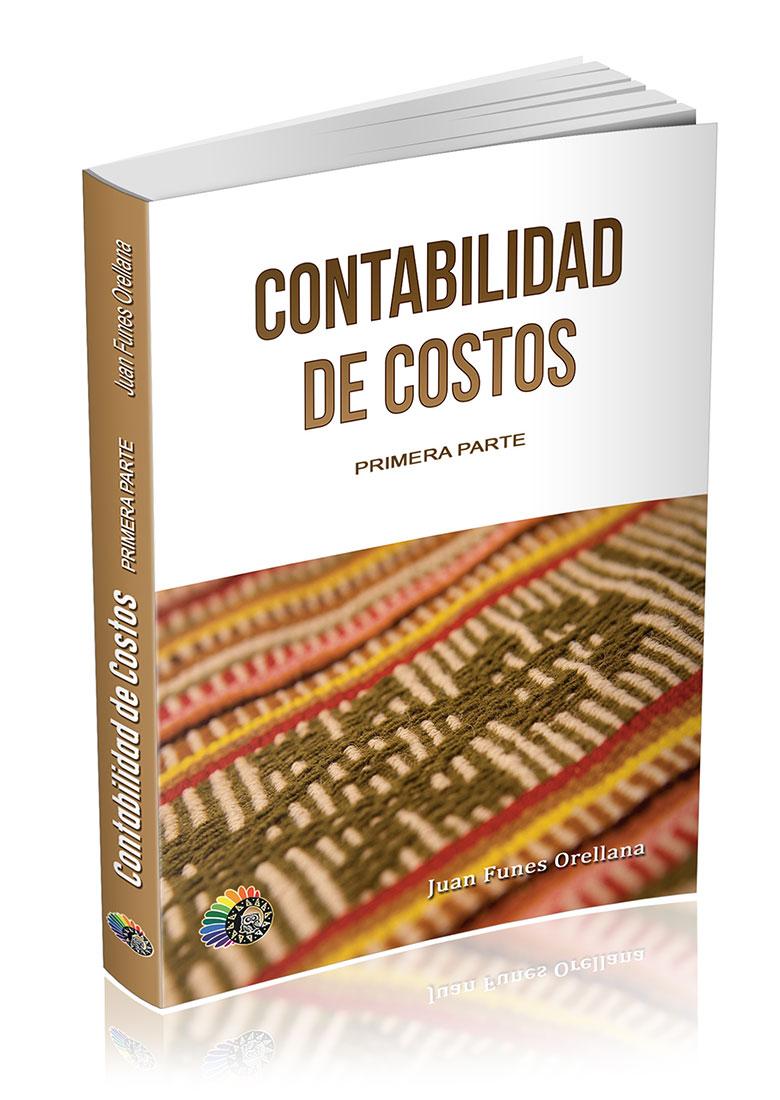Contabilidad de Costos – Primera Parte – Juan Funes Orellana